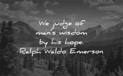 ralph waldo emerson quotes judge mans wisdom his hope wisdom nature lake trees