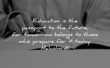 reading quotes education passport future tomorrow belongs those prepare today malcolm wisdom