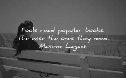 reading quotes fools read popular books wise ones need maxime lagace wisdom woman sitting