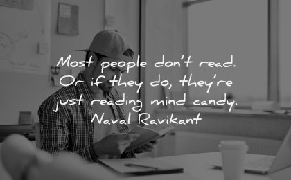 reading quotes most people read they just mind candy naval ravikant wisdom man book