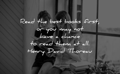 reading quotes read best books first may have chance henry david thoreau wisdom women