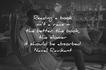reading quotes book isnt race better slower should absorbed naval ravikant wisdom man sitting
