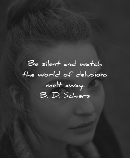 reality quotes silent watch world delusions melt away schiers wisdom