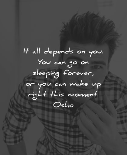 reality quotes depends sleeping forever you can wake right moment osho wisdom