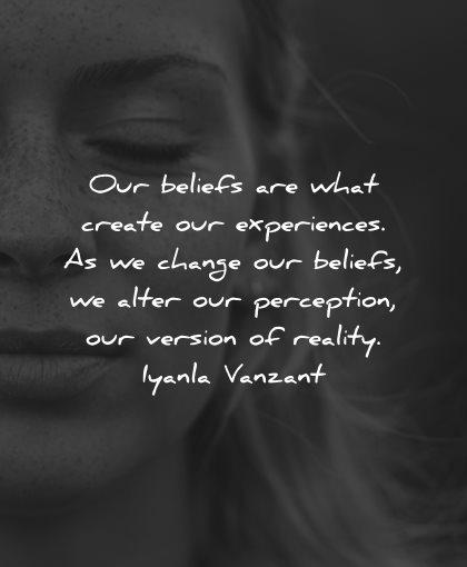 reality quotes beliefs what create experiences change alter perception version iyanla vanzant wisdom