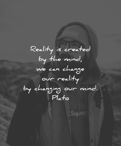reality quotes created mind can change changing mind plato wisdom