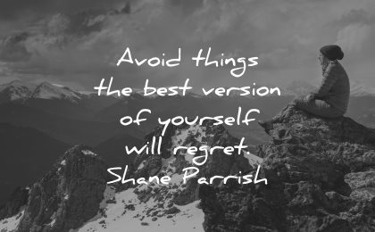 regret quotes avoid things best version yourself shane parrish wisdom nature