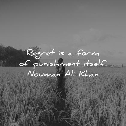 regret quotes form punishment itself nouman ali khan wisdom field nature