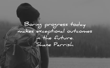 resilience quotes boring progress today makes exceptional outcomes future shane parrish wisdom