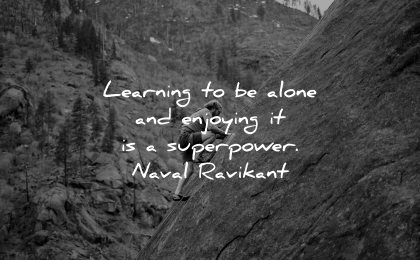resilience quotes learning alone enjoying superpower naval ravikant wisdom nature climbing