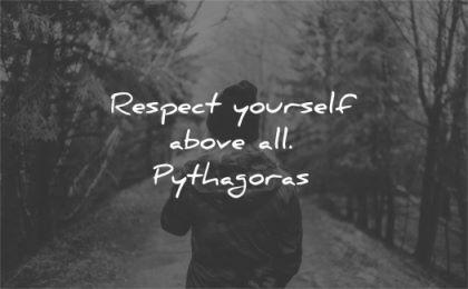 respect quotes yourself above all pythagoras wisdom