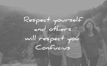 respect quotes yourself others will you confucius wisdom