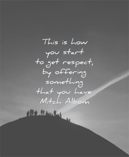 respect quotes this how you start offering something have mitch albom wisdom silhouette sky sunset mountain