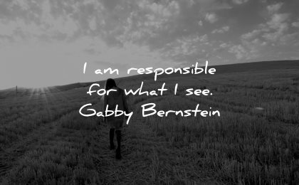 responsibility quotes responsible what see gabby bernstein wisdom walking nature