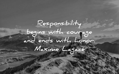 responsibility quotes begins courage ends honor maxime lagace wisdom hiking nature path mountains