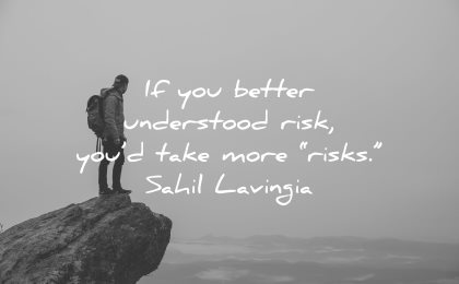risk quotes better understood would take more sahil lavingia wisdom