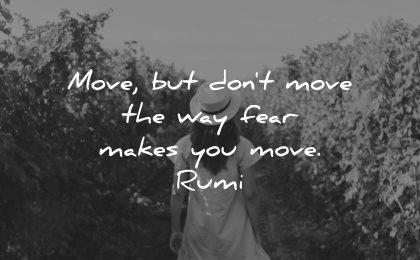 rumi quotes move dont way fear makes wisdom nature woman