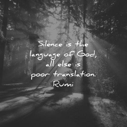 rumi quotes silence language god else poor translation wisdom nature trees sun rays