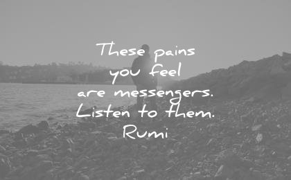rumi quotes these pains you feel are messengers listen them wisdom