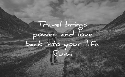 rumi quotes travel brings power love back into your life wisdom nature hiking