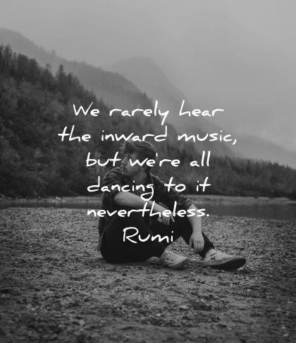rumi quotes rarely hear inward music all dancing nevertheless wisdom man sitting nature