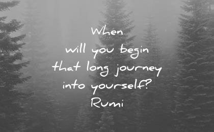 rumi quotes when will you begin that long journey into yourself wisdom