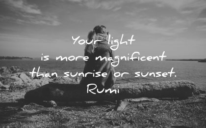 rumi quotes your light more magnificient sunrise sunset wisdom woman sitting nature