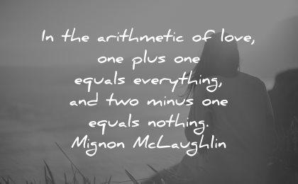 sad love quotes arithmetic one plus equals everything two minus nothing mignon mclaughlin wisdom