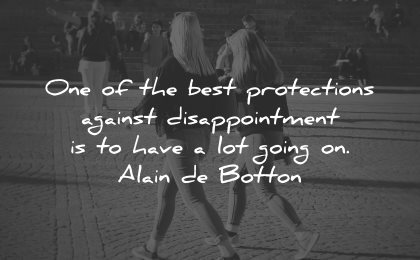 sad love quotes one best protections against disappointment have lot going alain de botton wisdom