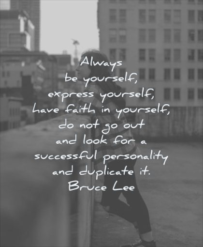 self respect quotes always yourself express have faith do not go out look successful personality duplicated bruce lee wisdom woman buildings