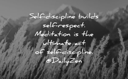 self respect quotes self discipline builds meditation ultimate daily zen wisdom nature