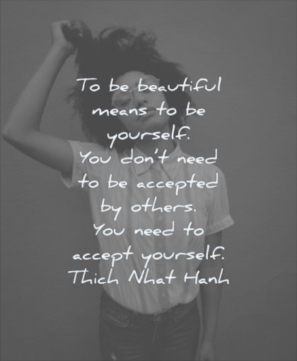self respect quotes beautiful means yourself you dont need accepted others accept thich nhat hanh wisdom woman solitude