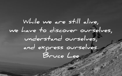 self respect quotes while still alive have discover ourselves understand express bruce lee wisdom nature hiking snow mountain person