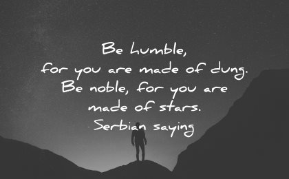 self worth quotes humble made dung noble stars serbian saying wisdom man silhouette night