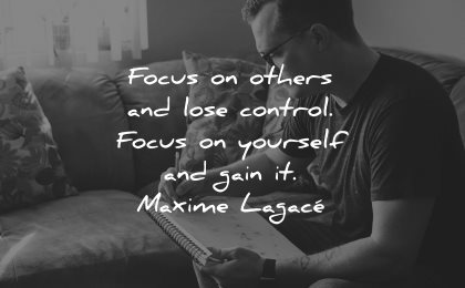 self worth quotes focus others lose control yourself gain maxime lagace wisdom man working
