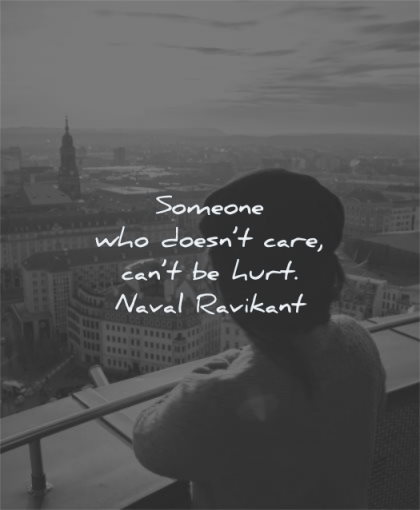 self worth quotes someone who doesnt care cant be hurt naval ravikant wisdom woman standing city