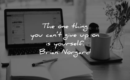 self worth quotes one thing cant give up yourself brain norgard wisdom laptop work pen book
