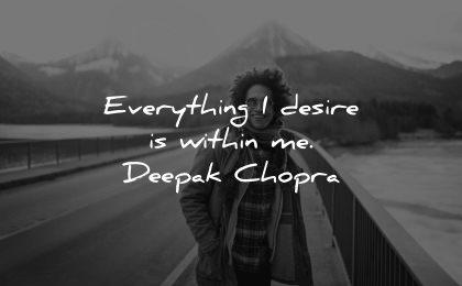 serenity quotes everything desire within deepak chopra wisdom man road