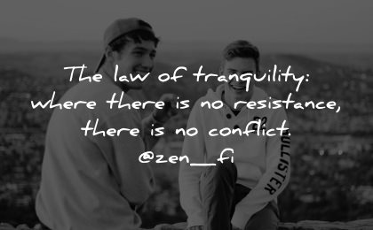 serenity quotes law tranquility where there resistance conflict zen wisdom men fun