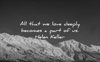 short love quotes all that deeply becomes part helen keller wisdom