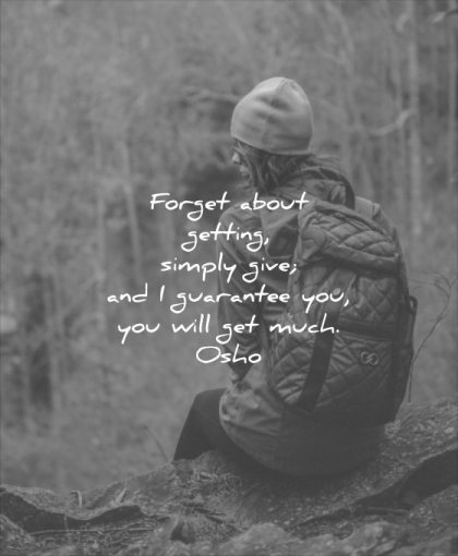 short love quotes forget about getting simply give guarantee you will get much osho wisdom