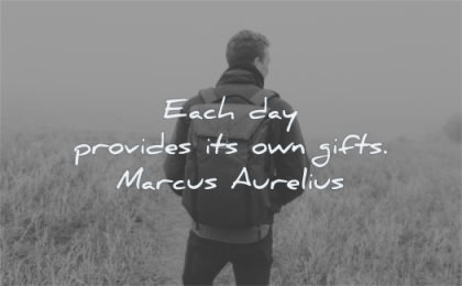 short quotes each day provides its own gifts marcus aurelius wisdom man standing solitude