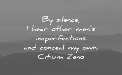 silence quotes hear other mens imperfections conceal own citium zeno wisdom landscape mountains