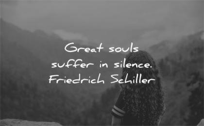 silence quotes great souls suffer friedrich schiller wisdom woman nature mountains
