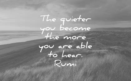 silence quotes quieter you become more are able hear rumi wisdom