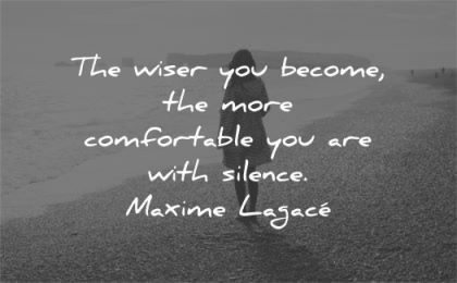 silence quotes wiser become comfortable maxime lagace wisdom