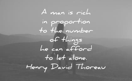 simplicity quotes man rich proportion number things can afford let alone henry david thoreau wisdom