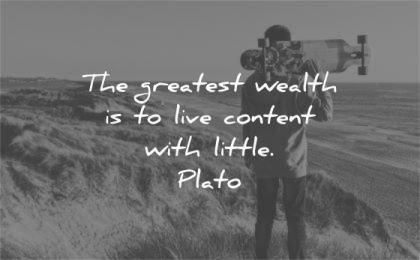 simplicity quotes greatest wealth live content with little plato wisdom man beach skateboard