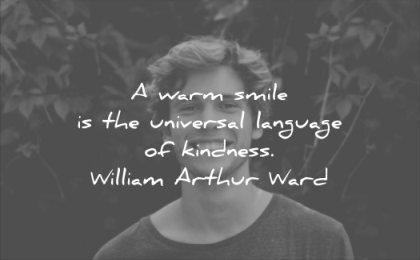 smile quotes warm universal language kindness william arthur ward wisdom young man solitude happy