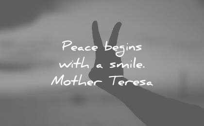 smile quotes peace begins with mother teresa wisdom